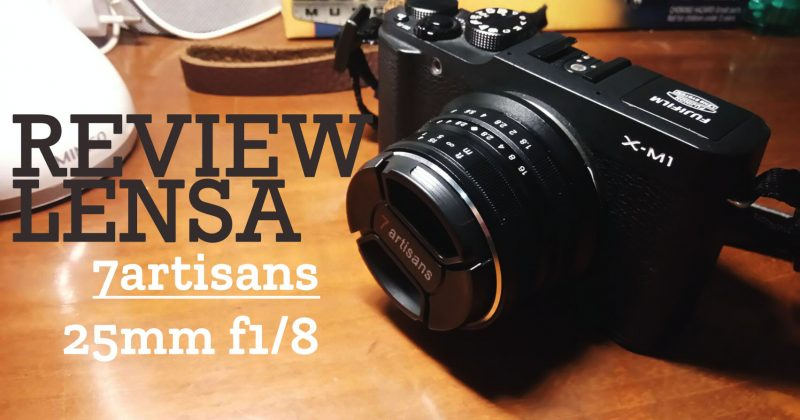 Review: Lensa Analog 7Artisans 25mm f/1.8