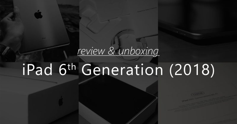 Review: iPad 6th Generation (2018)